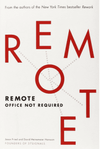 Remote: Office Not Required by David Fried and David Heinemeier Hansson