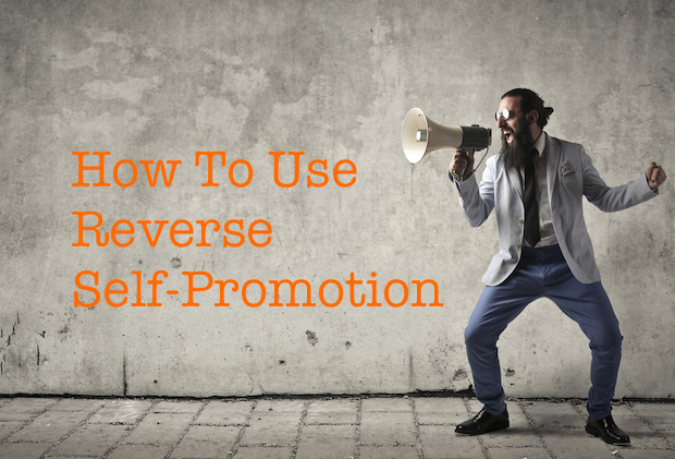 reverse self-promotion